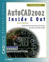 AutoCAD 2002 Inside & Out: Practical Techniques and Expert Insights for Maximum Productivity артикул 3919c.
