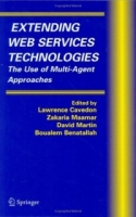 Extending Web Services Technologies : The Use of Multi-Agent Approaches (Multiagent Systems, Artificial Societies, and Simulated Organizations) артикул 3924c.