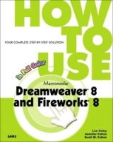 How to Use Macromedia Dreamweaver 8 and Fireworks 8 (How to Use) артикул 3932c.