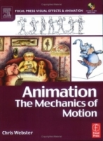 Animation: The Mechanics of Motion (Focal Press Visual Effects and Animation) (Focal Press Visual Effects and Animation) артикул 3940c.