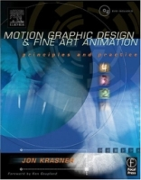 Motion Graphic Design and Fine Art Animation : Principles and Practice артикул 3942c.